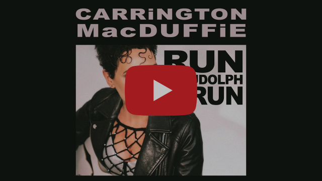 "CARRiNGTON MacDUFFiE Releases ""Run Rudolph Run"" Music Video"